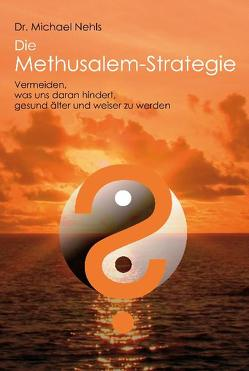 Die Methusalem-Strategie von Nehls,  Michael