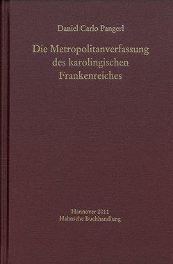 Die Metropolitanverfassung des karolingischen Frankenreiches von Pangerl,  Daniel Carlo