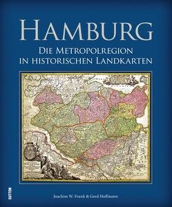 Die Metropolregion Hamburg in historischen Landkarten von Hoffmann,  Gerd