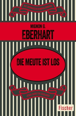 Die Meute ist los von Eberhart,  Mignon G., Schoenfeld,  Eva