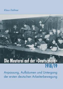 """Die Meuterei auf der """"Deutschland"""" von Dallmer,  Klaus"""