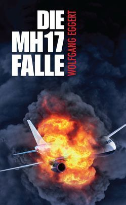 Die MH17-Falle von Eggert,  Wolfgang