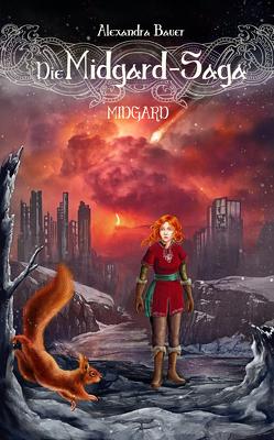 Die Midgard-Saga – Midgard von Bauer,  Alexandra