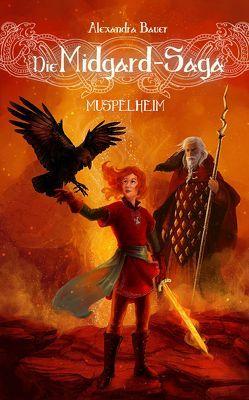 Die Midgard-Saga – Muspelheim von Bauer,  Alexandra
