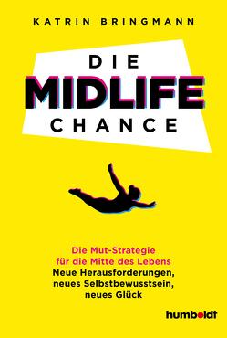 Die Midlife Chance von Bringmann,  Katrin