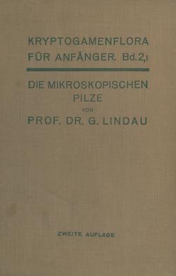 Die mikroskopischen Pilze von Lindau,  Gustav