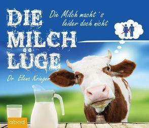 Die Milchlüge von Kern,  Jo, Krieger,  Dr. Elena