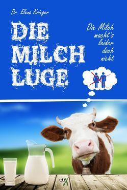 Die Milchlüge von Krieger,  Dr. Elena