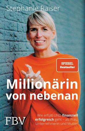 Die Millionärin von nebenan von Raiser,  Stephanie