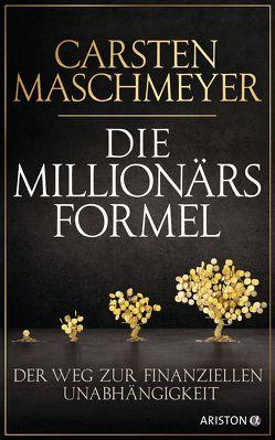 Die Millionärsformel von Maschmeyer,  Carsten