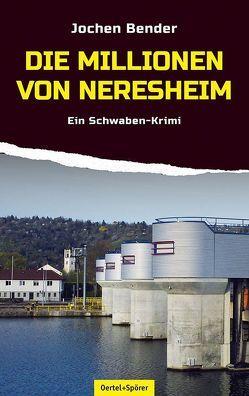 Die Millionen von Neresheim von Bender,  Jochen