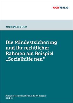 """Die Mindestsicherung und ihr rechtlicher Rahmen am Beispiel """"Sozialhilfe neu"""" von HRDLICKA,  Marianne"""
