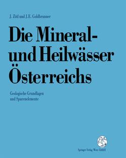 Die Mineral-und Heilwässer Österreichs von Clar,  E., Czurda,  K., Friedmann,  H., Gattinger,  T.E., Goldbrunner,  Johann, Hacker,  P., Kähler,  F., Maurin,  V., Probst,  G., Ramspacher,  P., Schlamberger,  J., Stehlik,  A.J., Weber,  F., Weise,  S., Wessely,  G., Zetinigg,  H., Zojer,  H., Zötl,  Josef