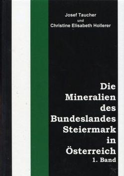Die Mineralien des Bundeslandes Steiermark in Österreich von Hollerer,  Christine, Taucher,  Josef