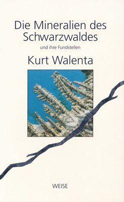 Die Mineralien des Schwarzwaldes und ihre Fundstellen von Walenta,  Kurt