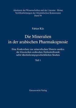 Die Mineralien in der arabischen Pharmakognosie von Käs,  Fabian