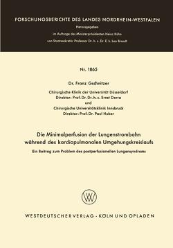 Die Minimalperfusion der Lungenstrombahn während des kardiopulmonalen Umgehungskreislaufs von Gschnitzer,  Franz