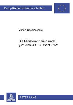Die Ministeranrufung nach § 21 Abs. 4 S. 3 DSchG NW von Oberhansberg,  Monika