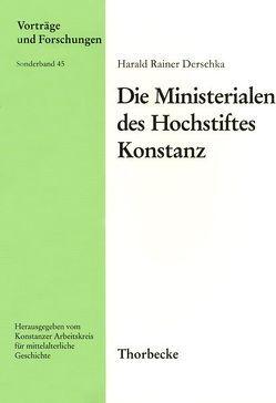 Die Ministerialen des Hochstifts Konstanz von Derschka,  Harald R