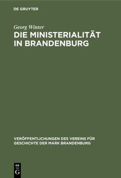 Die Ministerialität in Brandenburg von Winter,  Georg