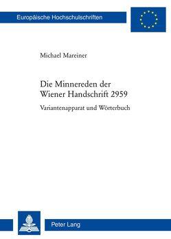 Die Minnereden der Wiener Handschrift 2959 von Mareiner,  Michael