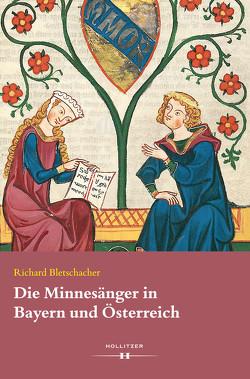 Die Minnesänger in Bayern und Österreich von Bletschacher,  Richard