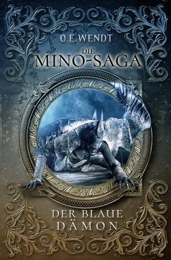Die Mino-Saga / Die Mino-Saga – Der Blaue Dämon von Wendt,  O.E.