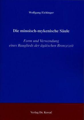 Die minoisch-mykenische Säule von Eichinger,  Wolfgang