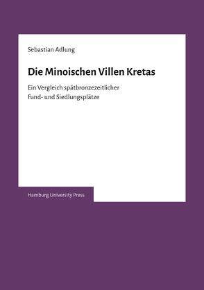 Die Minoischen Villen Kretas von Adlung,  Sebastian
