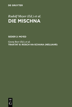 Die Mischna. Mo'ed / Rosch ha-schana (Neujahr) von Beer,  Georg, Fiebig,  Paul, Holtzmann,  Oskar, Rengstorf,  Karl Heinrich