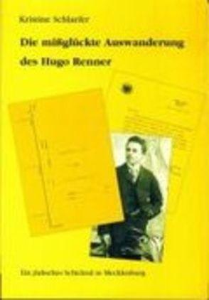 Die missglückte Auswanderung des Hugo Renner von Schlaefer,  Kristine