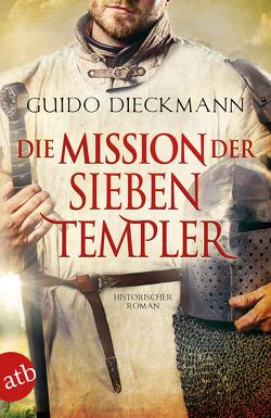 Die Mission der sieben Templer von Dieckmann,  Guido