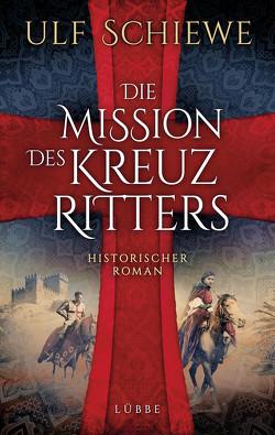 Die Mission des Kreuzritters von Schiewe,  Ulf
