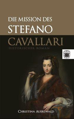 Die Mission des Stefano Cavallari von Auerswald,  Christina