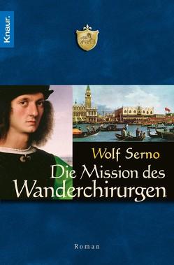 Die Mission des Wanderchirurgen von Serno,  Wolf