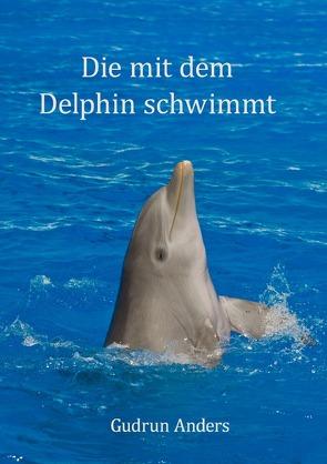 Die mit dem Delphin schwimmt von Anders,  Gudrun