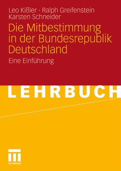 Die Mitbestimmung in der Bundesrepublik Deutschland von Greifenstein,  Ralph, Kißler,  Leo, Schneider,  Karsten