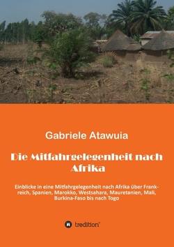 Die Mitfahrgelegenheit nach Afrika von Atawuia,  Gabriela