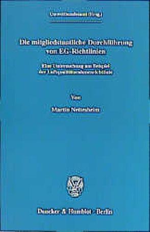 Die mitgliedstaatliche Durchführung von EG-Richtlinien. von Nettesheim,  Martin