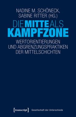 Die Mitte als Kampfzone von Ritter,  Sabine, Schöneck,  Nadine M.