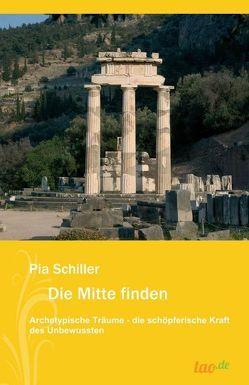 Die Mitte finden von Schiller,  Pia