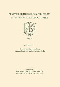 Die mittelalterliche Besiedlung des deutschen Ostens und das Deutsche Recht von Conrad,  Hermann