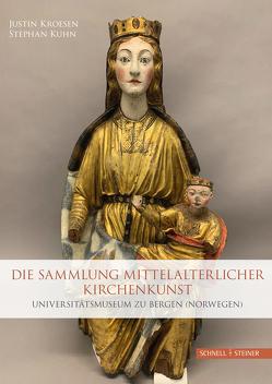 Die mittelalterliche Kirchenkunstsammlung von Kroesen,  Justin, Kuhn,  Stephan