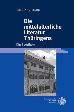 Die mittelalterliche Literatur Thüringens von Hahn,  Reinhard