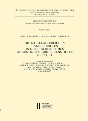 Die mittelalterlichen Handschriften in der Bibliothek des Augustiner Chorherrenstiftes Neustift von Schretter-Picker,  Claudia, Stampfer,  Ursula