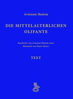 Die mittelalterlichen Olifante von Deutscher Verein für Kunstwissenschaft, Glaser,  Maria, Shalem,  Avinoam