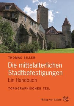 Die mittelalterlichen Stadtbefestigungen im deutschsprachigen Raum von Biller,  Thomas