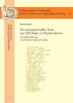 Die mittelassyrischen Texte aus Tell Chuera in Nordost-Syrien von Jakob,  Stefan