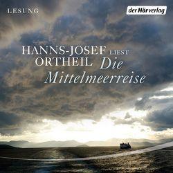 Die Mittelmeerreise von Ortheil,  Hanns-Josef