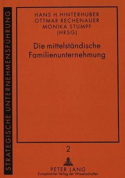 Die mittelständische Familienunternehmung von Hinterhuber,  Hans, Rechenauer,  Ottmar, Stumpf,  Monika